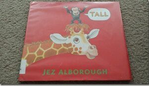 Tall by Jez Alborough: Virtual Book Club for Kids