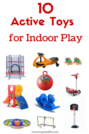 10 Active Toys for Indoor Play