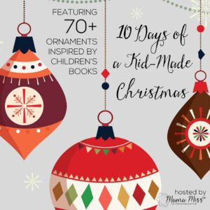 10 Days of Kid-Made Ornaments