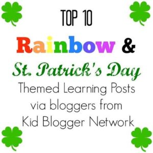 Top 10 St. Patrick's Day and Rainbows activities