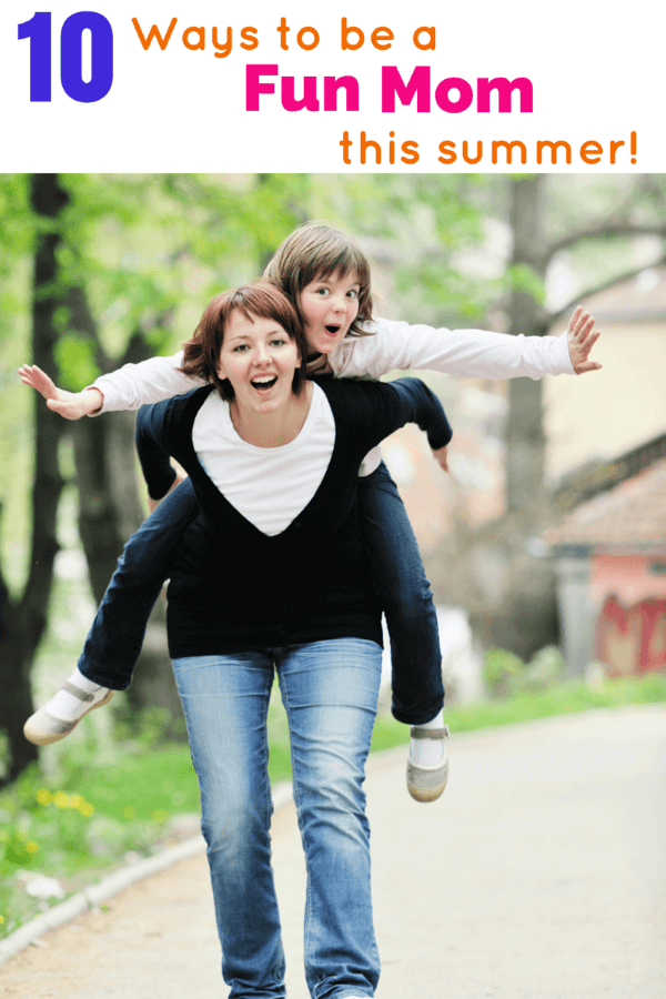 Do you want to be a fun mom? Here are 10 ways to have fun with your kids!