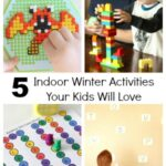 5 Indoor Winter Activities Your Kids Will Love