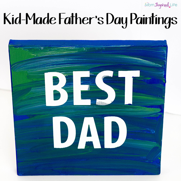 Father's Day paintings that kids of all ages can make!